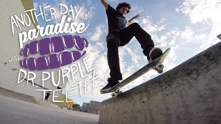 GoPro Skate: Another Day in Paradise with Dr. Purpleteeth - Vol. 13