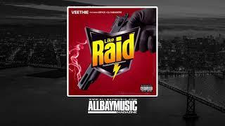 Veethie - Raid ft Bryce, DJ Habanero (Audio MP3) Produced by Kamoshun