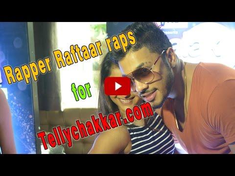 Rapper Raftaar raps for Tellychakkar.com