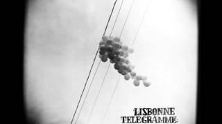 Lisbonne Télégramme - Fugitive (audio)