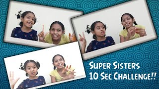 Super Sisters  Kids 10 seconds challenge  Lockdown funtimes   Tamil Pullinga