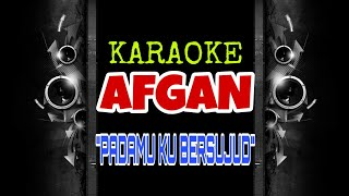 Afgan - Padamu Ku Bersujud (Karaoke Tanpa Vokal)