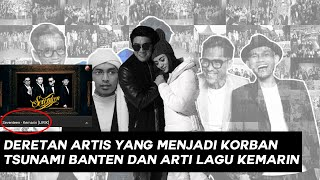 Inilah Arti Lagu Kemarin Seventeen Dan Deretan Nama Artis Korban Tsunami Banten