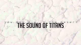 You.May.Die.in.the.Desert - The Sound of Titans [HQ]