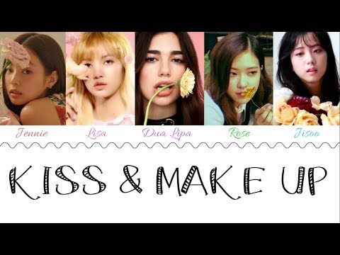 (FULL OFFICIAL AUDIO) DUA LIPA & BLACKPINK - 'KISS AND MAKE UP' Lyrics [Color Coded_Han_Rom_Eng]