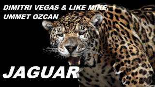 Dimitri Vegas & Like Mike, Ummet Ozcan - Jaguar (Original Mix)
