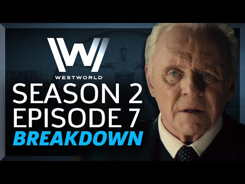 Westworld Breakdown: Season 2 Episode 7...