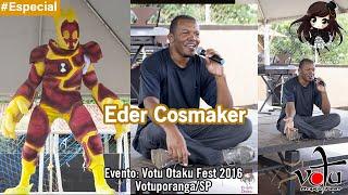 Bate-Papo com Eder Cosmaker [Votu Otaku Fest 2016]