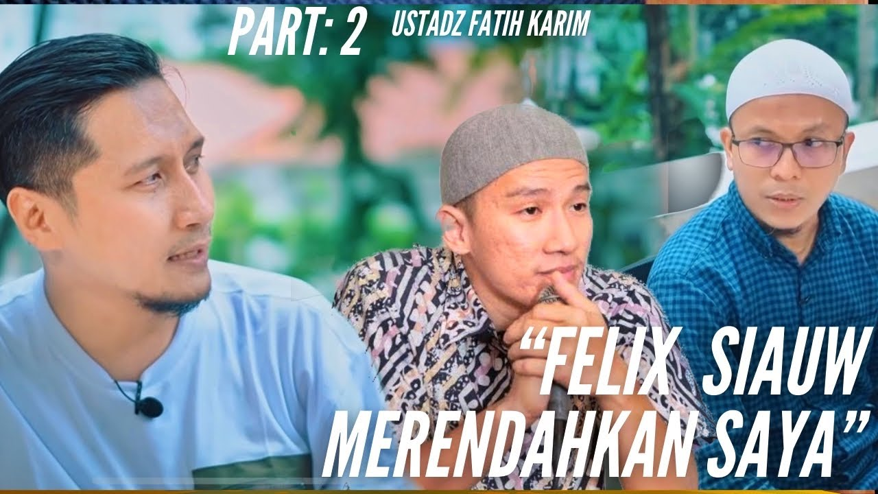 "Geger: ""Felix Siauw merendahkan saya"" Part 2 Talk with Ustadz Fatih Karim"