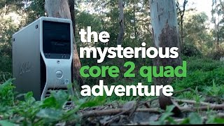 The Mysterious Core 2 Quad Adventure