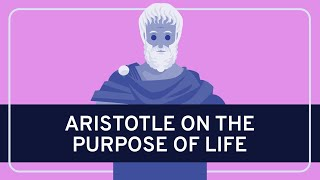 Monte Johnson: Aristotle on the Purpose of Life