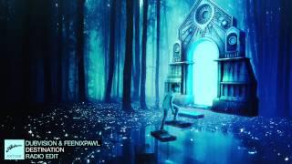 DubVision & Feenixpawl - Destination (Radio Edit)