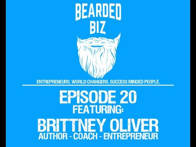 Bearded Biz Show - Ep. 20 - Brittney Oliver - Founder of Holistic Wellness Coaching Academy