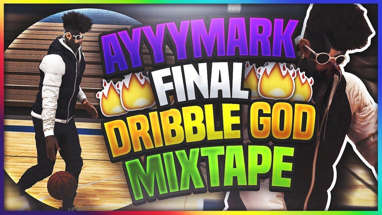 ayyyMark's Final Dribble God Mixtape #5 - NBA 2k17 - YouTube