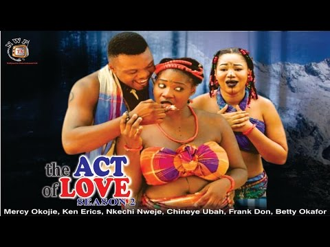 The Act Of Love Season 2  - 2015 Latest Nigerian Nollywood  Movie