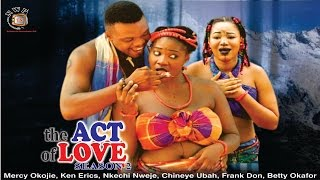 the act of love season 2 2015 latest nigerian nollywood movie