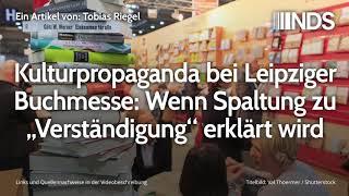"""Kulturpropaganda bei Leipziger Buchmesse: Wenn Spaltung zu """"Verständigung"""" erklärt wird"""