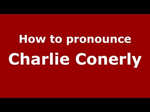How to pronounce Charlie Conerly (American English/US)  - PronounceNames.com