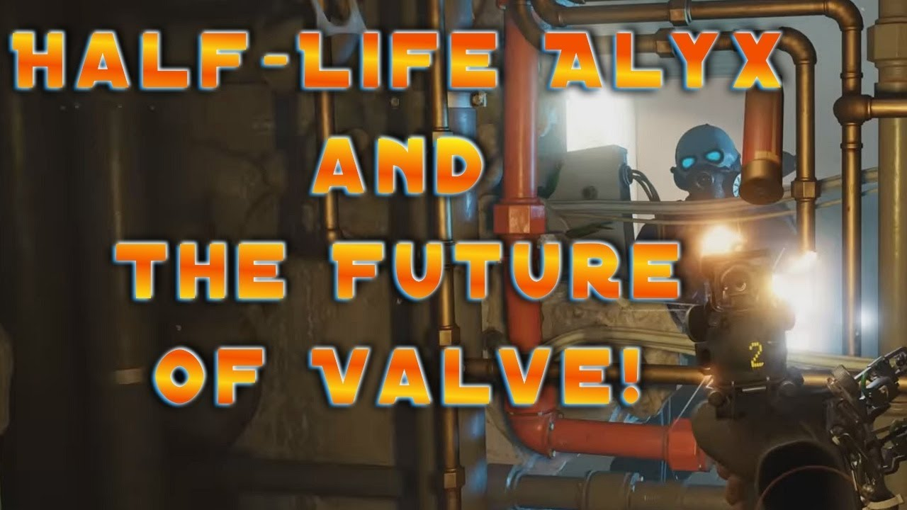 Half Life Alyx Half Life 3 Csgo 2 Source 2 And The Future Of Valve