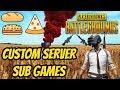 PUBG PC : Custom Server Sub Games