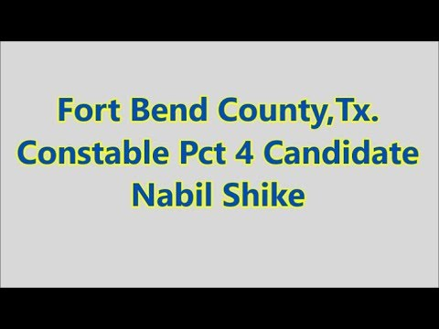 Fort Bend County,Tx -Constable Pct 4 Candidate Nabil Shike - YouTube