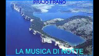 LA MUSICA DI NOTTE. Live Prajo Frano