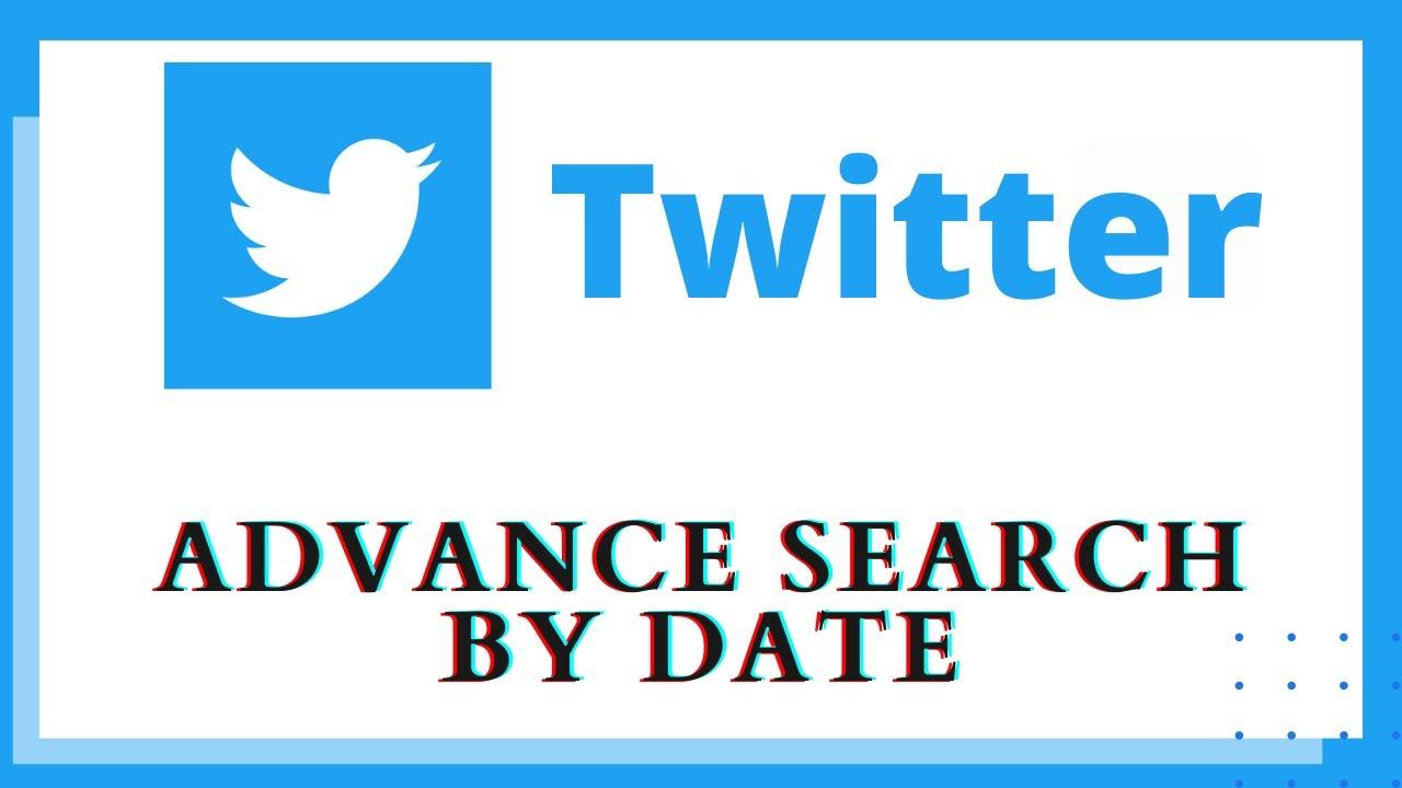 Search Tweet by Date on Twitter   Twitter Advanced Search by Date Range    Twitter Advanced Search