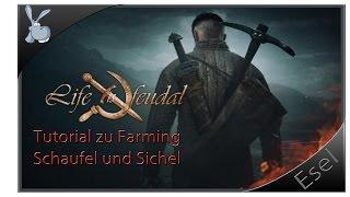 Life is Feudal Tutorial - Tipps und Tricks - zu Farming Schaufel und Sichel