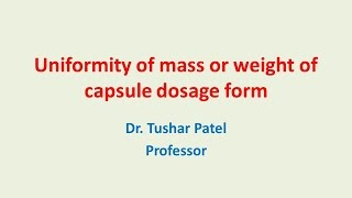 Uniformity of mass or weight of capsule dosage form