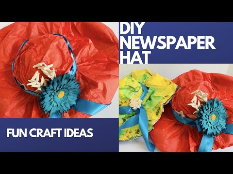 DIY NEWSPAPER HAT~ FUN & EASY CRAFT IDEAS