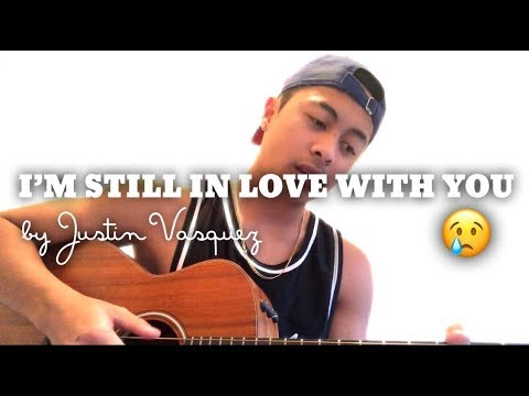I'm still in love with you by Justin Vasquez