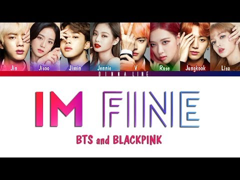 "Free Download How Would Bts And Blackpink Sing ""im Fine""by Bts(color Lyrics Eng/rom/han) Mp3 dan Mp4"