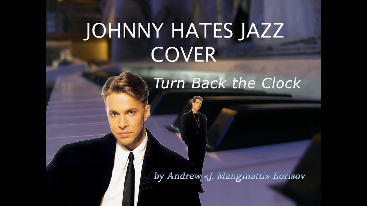 Turn Back the Clock - Johnny Hates Jazz | Songs, Reviews ...