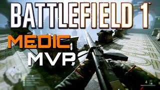 Battlefield 1: MVP with the NEW Medic Gun! (PS4 PRO Multiplayer Gameplay)