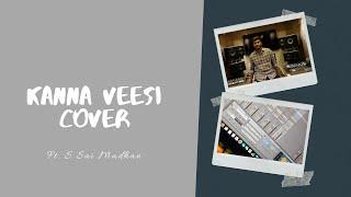 Kanna Veesi | Cover Version | Kadhal Ondru Kanden | S Sai Madhan