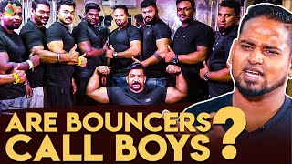 We Are Not Call Boys : Bouncers Emotional Interview   Real Life Struggles   Cinema