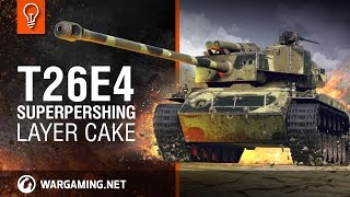 World of Tanks - T26E4 SuperPershing. Layer Cake
