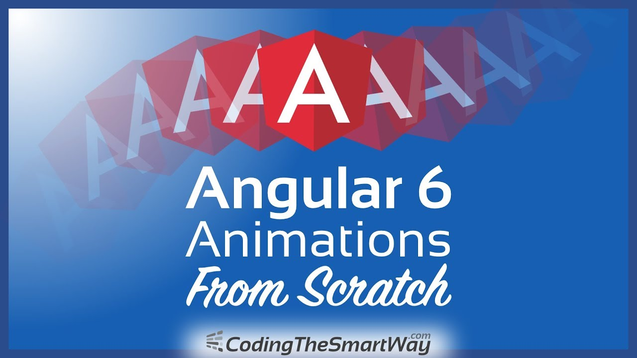 Angular 6 Animations From Scratch