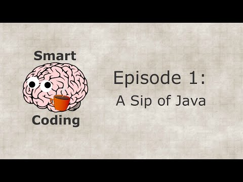 Smart Coding: Ep. 1 - A Sip of Java