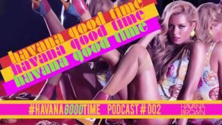 Havana Brown - HavanaGoodTime 002 Mix
