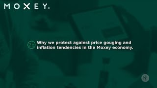 2g Why we protect against price gouging & inflation tendencies in the Moxey economy