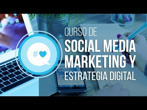 Curso de Social Media y Estrategia Digital