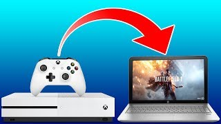 HOW TO PLAY XBOX ONE ON A LAPTOP