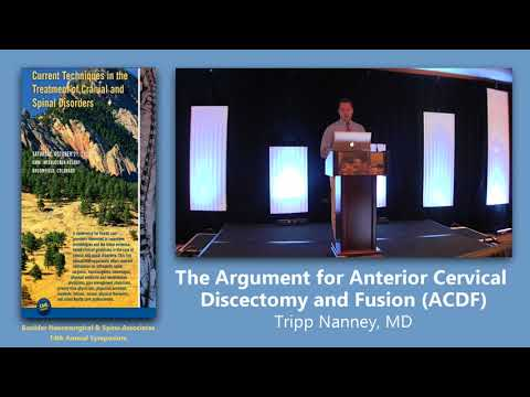 Tripp Nanney, MD | The Argument for Anterior Cervical Discectomy and Fusion (ACDF)