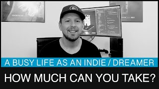How much can you take as an indie game developer, founder, entrepreneur, dreamer ?