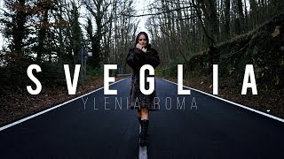 Ylenia Roma - Sveglia (Official Video)