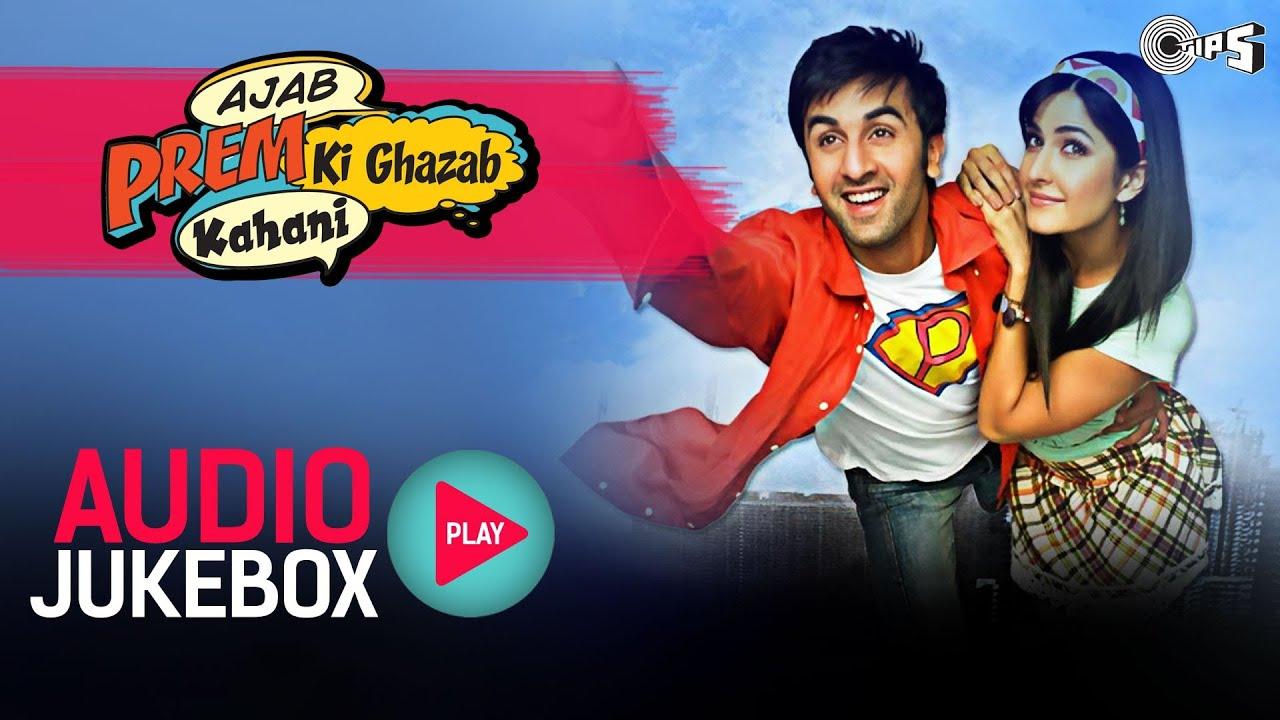 Download Ajab Prem Ki Ghazab Kahani - Full Songs Jukebox | Ranbir Kapoor, Katrina Kaif | Pritam