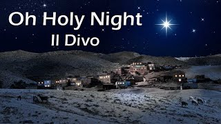Oh Holy Night - Il Divo - Christmas Song