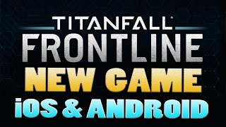 Game | Titanfall Frontline Titanfall News New Mobile Game for iOS and Android | Titanfall Frontline Titanfall News New Mobile Game for iOS and Android