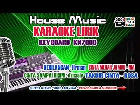 KARAOKE HOUSE MUSIC | KARAOKE LIRIK KEHILANGAN,💗 MERAH JAMBU,💗SAMPAI DISINI | KEYBOARD KN7000